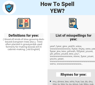 yew, spellcheck yew, how to spell yew, how do you spell yew, correct spelling for yew