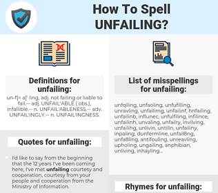 unfailing, spellcheck unfailing, how to spell unfailing, how do you spell unfailing, correct spelling for unfailing