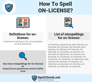 on-license, spellcheck on-license, how to spell on-license, how do you spell on-license, correct spelling for on-license