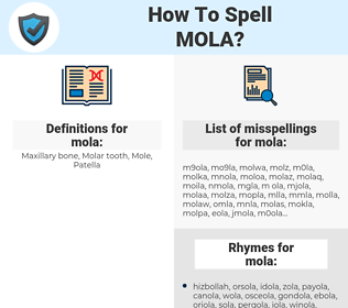 mola, spellcheck mola, how to spell mola, how do you spell mola, correct spelling for mola