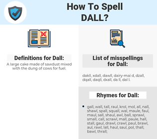 Dall, spellcheck Dall, how to spell Dall, how do you spell Dall, correct spelling for Dall
