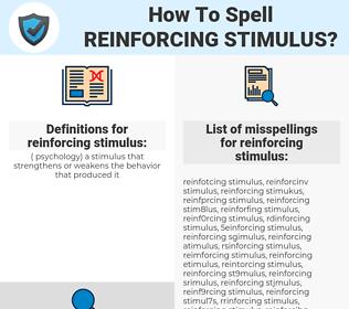 reinforcing stimulus, spellcheck reinforcing stimulus, how to spell reinforcing stimulus, how do you spell reinforcing stimulus, correct spelling for reinforcing stimulus