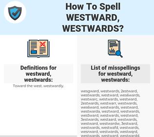 westward, westwards, spellcheck westward, westwards, how to spell westward, westwards, how do you spell westward, westwards, correct spelling for westward, westwards