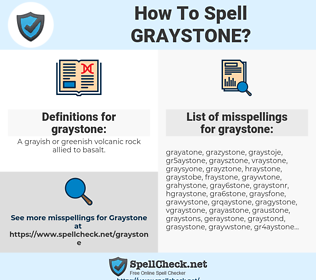 graystone, spellcheck graystone, how to spell graystone, how do you spell graystone, correct spelling for graystone