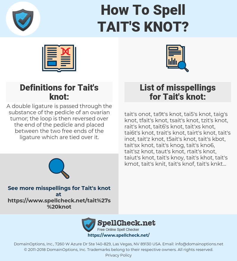 Tait's knot, spellcheck Tait's knot, how to spell Tait's knot, how do you spell Tait's knot, correct spelling for Tait's knot