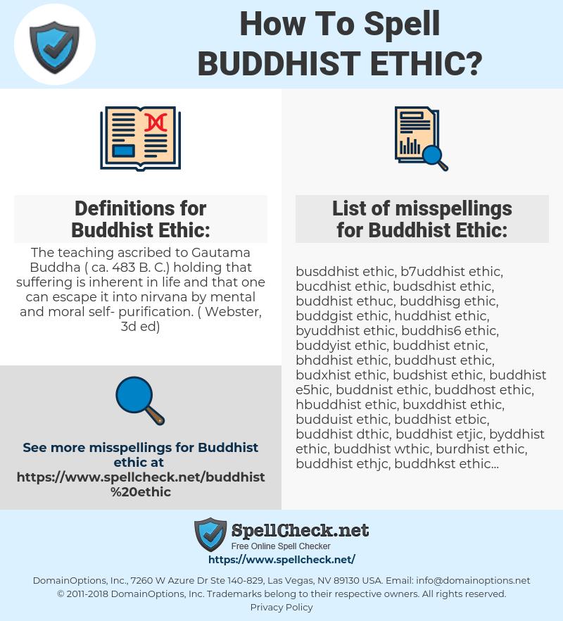 Buddhist Ethic, spellcheck Buddhist Ethic, how to spell Buddhist Ethic, how do you spell Buddhist Ethic, correct spelling for Buddhist Ethic