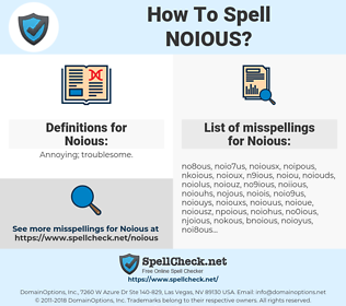 Noious, spellcheck Noious, how to spell Noious, how do you spell Noious, correct spelling for Noious