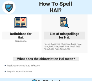 Hai, spellcheck Hai, how to spell Hai, how do you spell Hai, correct spelling for Hai