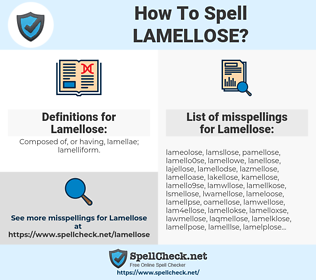 Lamellose, spellcheck Lamellose, how to spell Lamellose, how do you spell Lamellose, correct spelling for Lamellose