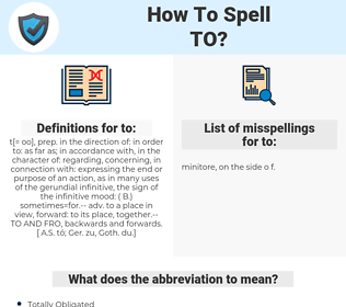to, spellcheck to, how to spell to, how do you spell to, correct spelling for to