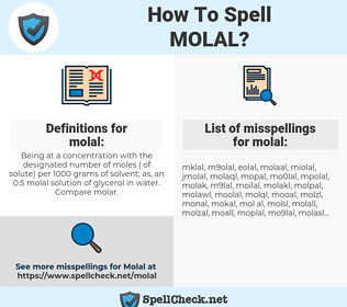 molal, spellcheck molal, how to spell molal, how do you spell molal, correct spelling for molal