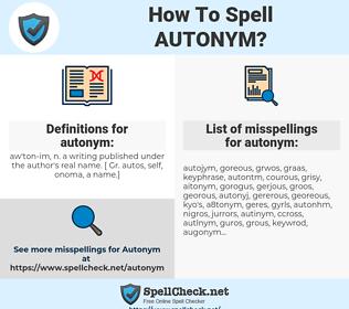 autonym, spellcheck autonym, how to spell autonym, how do you spell autonym, correct spelling for autonym