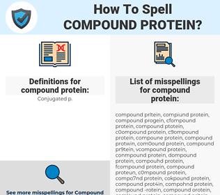 compound protein, spellcheck compound protein, how to spell compound protein, how do you spell compound protein, correct spelling for compound protein
