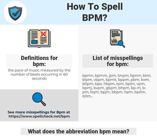 bpm, spellcheck bpm, how to spell bpm, how do you spell bpm, correct spelling for bpm