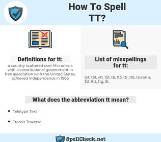 tt, spellcheck tt, how to spell tt, how do you spell tt, correct spelling for tt