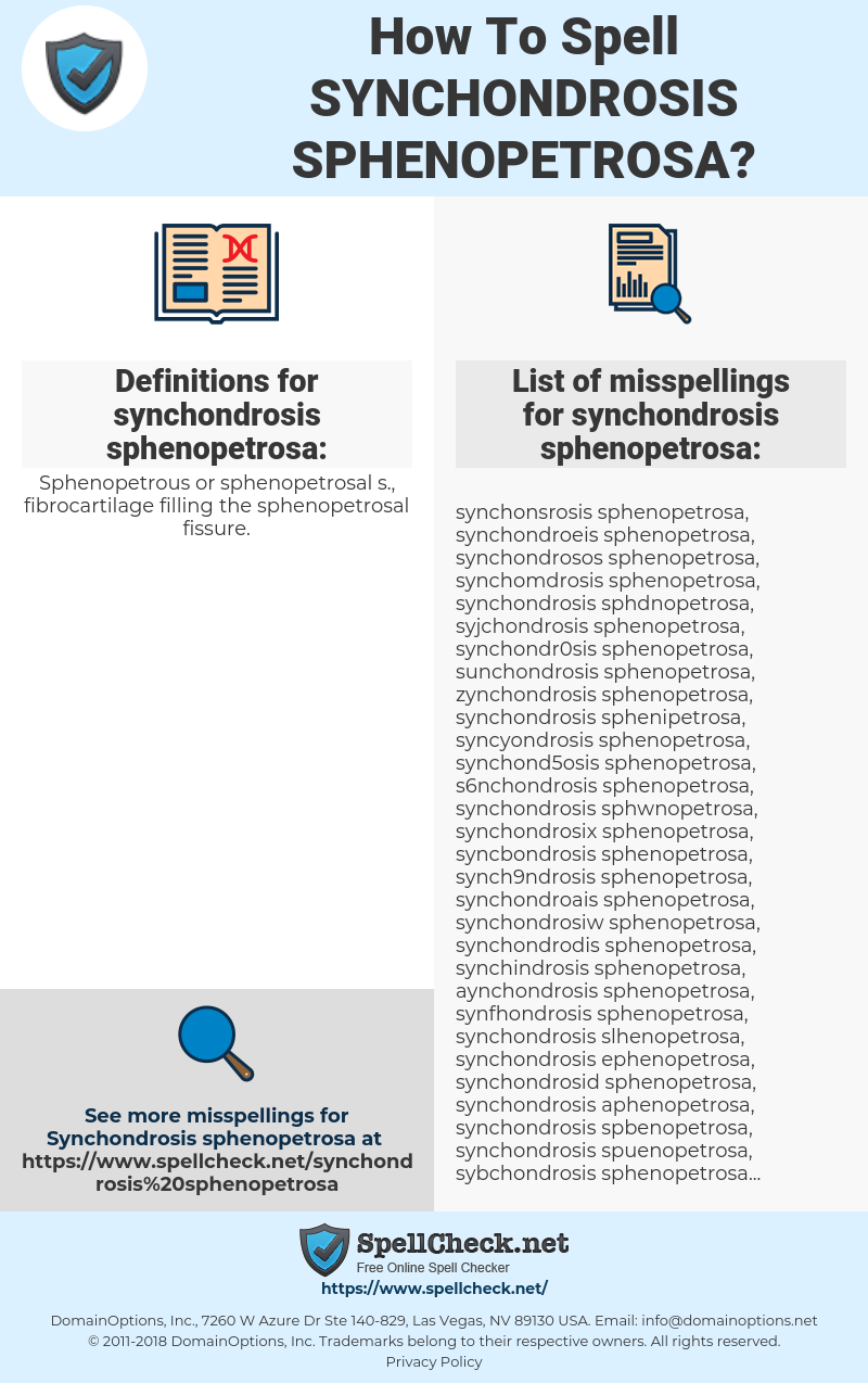 How To Spell Synchondrosis Sphenopetrosa And How To Misspell It Too Spellcheck Net It continues the the foramen lacerum laterally, and transmits the lesser petrosal nerve. spellcheck net