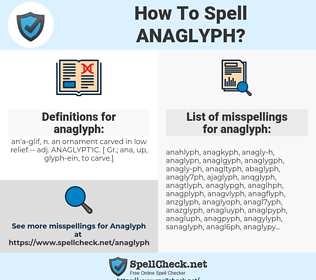 anaglyph, spellcheck anaglyph, how to spell anaglyph, how do you spell anaglyph, correct spelling for anaglyph