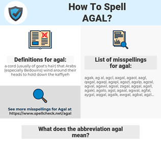 agal, spellcheck agal, how to spell agal, how do you spell agal, correct spelling for agal