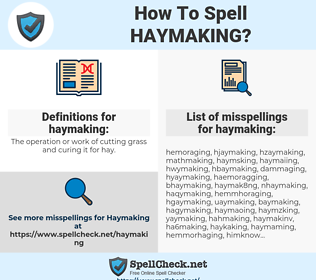 haymaking, spellcheck haymaking, how to spell haymaking, how do you spell haymaking, correct spelling for haymaking