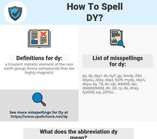 dy, spellcheck dy, how to spell dy, how do you spell dy, correct spelling for dy