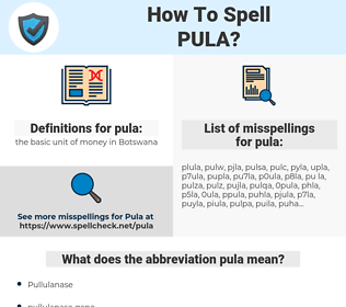 pula, spellcheck pula, how to spell pula, how do you spell pula, correct spelling for pula