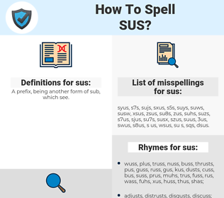 sus, spellcheck sus, how to spell sus, how do you spell sus, correct spelling for sus