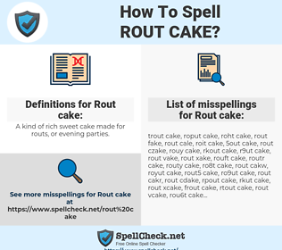 Rout cake, spellcheck Rout cake, how to spell Rout cake, how do you spell Rout cake, correct spelling for Rout cake