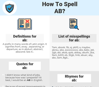 ab, spellcheck ab, how to spell ab, how do you spell ab, correct spelling for ab