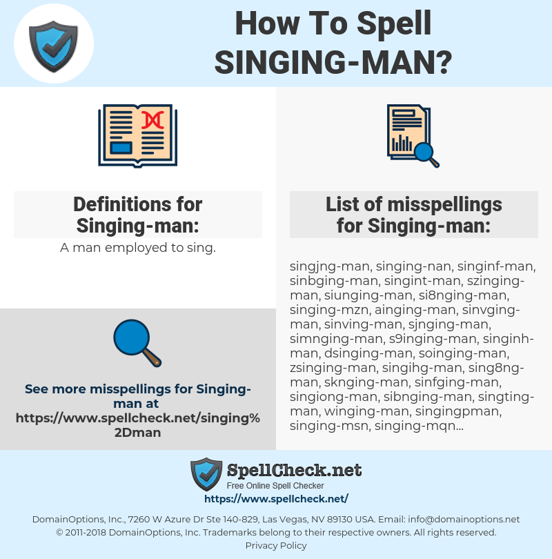 Singing-man, spellcheck Singing-man, how to spell Singing-man, how do you spell Singing-man, correct spelling for Singing-man