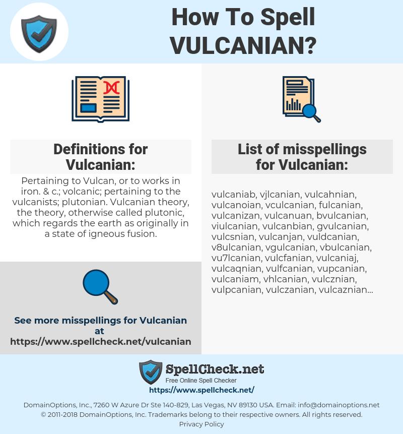 Vulcanian, spellcheck Vulcanian, how to spell Vulcanian, how do you spell Vulcanian, correct spelling for Vulcanian