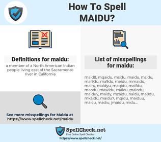 maidu, spellcheck maidu, how to spell maidu, how do you spell maidu, correct spelling for maidu