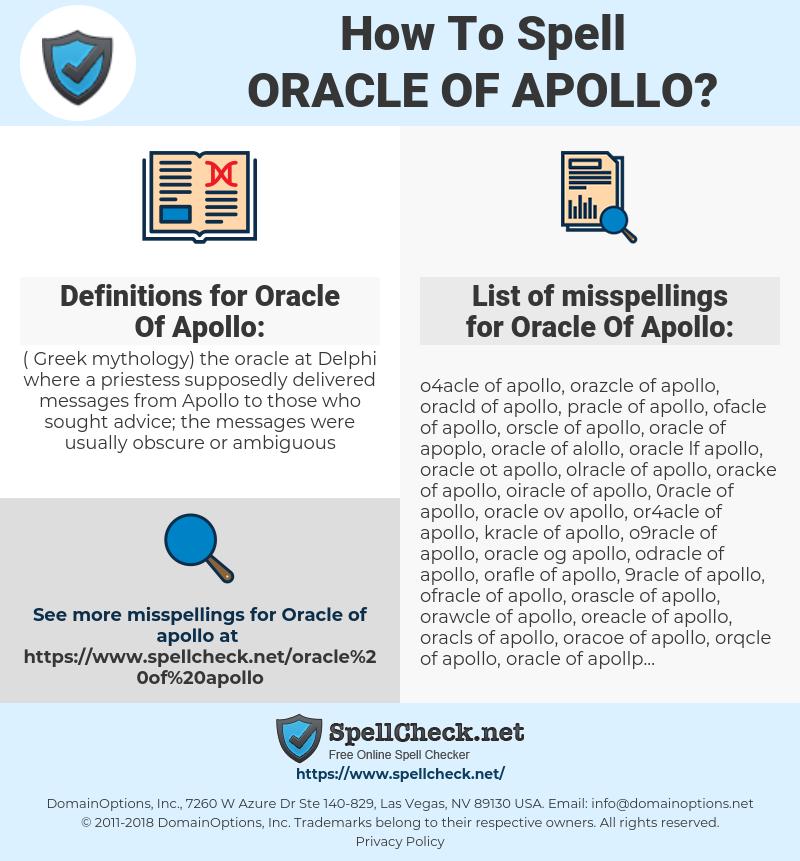 Oracle Of Apollo, spellcheck Oracle Of Apollo, how to spell Oracle Of Apollo, how do you spell Oracle Of Apollo, correct spelling for Oracle Of Apollo