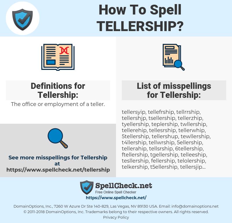 Tellership, spellcheck Tellership, how to spell Tellership, how do you spell Tellership, correct spelling for Tellership