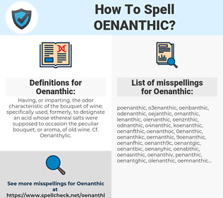 Oenanthic, spellcheck Oenanthic, how to spell Oenanthic, how do you spell Oenanthic, correct spelling for Oenanthic