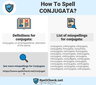 conjugata, spellcheck conjugata, how to spell conjugata, how do you spell conjugata, correct spelling for conjugata