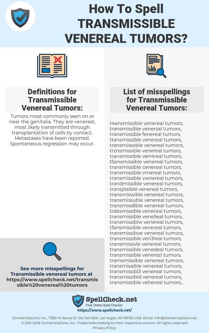 Transmissible Venereal Tumors, spellcheck Transmissible Venereal Tumors, how to spell Transmissible Venereal Tumors, how do you spell Transmissible Venereal Tumors, correct spelling for Transmissible Venereal Tumors