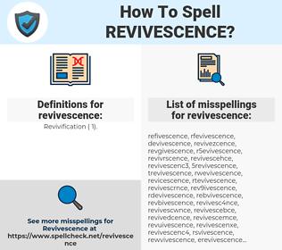 revivescence, spellcheck revivescence, how to spell revivescence, how do you spell revivescence, correct spelling for revivescence