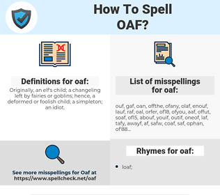 oaf, spellcheck oaf, how to spell oaf, how do you spell oaf, correct spelling for oaf