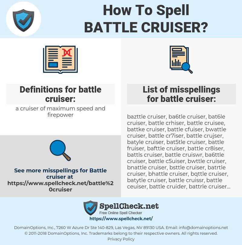 battle cruiser, spellcheck battle cruiser, how to spell battle cruiser, how do you spell battle cruiser, correct spelling for battle cruiser