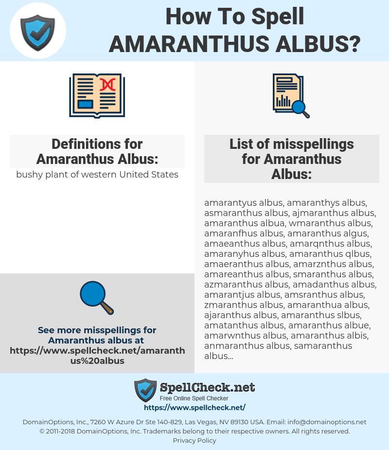 Amaranthus Albus, spellcheck Amaranthus Albus, how to spell Amaranthus Albus, how do you spell Amaranthus Albus, correct spelling for Amaranthus Albus