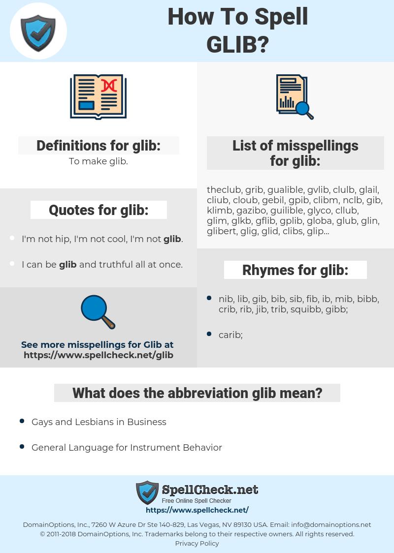glib, spellcheck glib, how to spell glib, how do you spell glib, correct spelling for glib