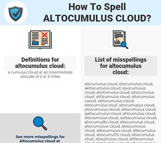 altocumulus cloud, spellcheck altocumulus cloud, how to spell altocumulus cloud, how do you spell altocumulus cloud, correct spelling for altocumulus cloud