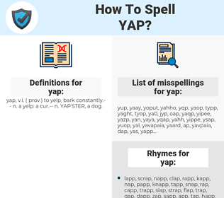 yap, spellcheck yap, how to spell yap, how do you spell yap, correct spelling for yap