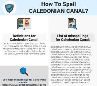 Caledonian Canal, spellcheck Caledonian Canal, how to spell Caledonian Canal, how do you spell Caledonian Canal, correct spelling for Caledonian Canal