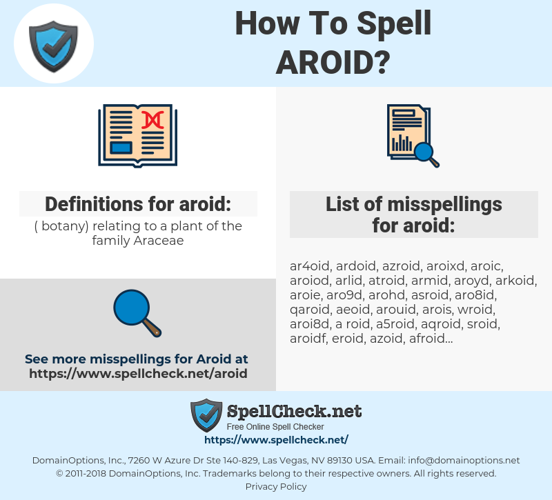aroid, spellcheck aroid, how to spell aroid, how do you spell aroid, correct spelling for aroid