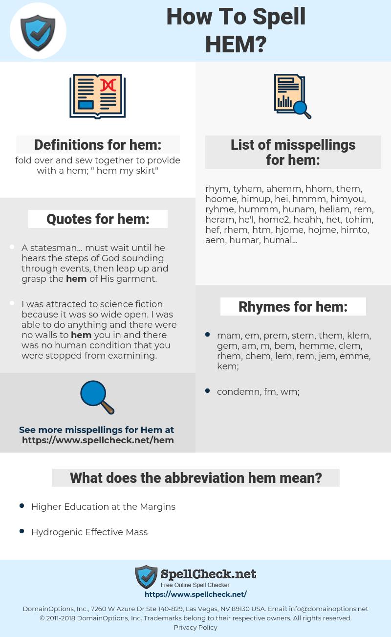 hem, spellcheck hem, how to spell hem, how do you spell hem, correct spelling for hem