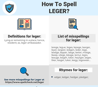leger, spellcheck leger, how to spell leger, how do you spell leger, correct spelling for leger