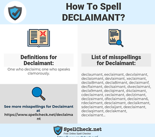 Declaimant, spellcheck Declaimant, how to spell Declaimant, how do you spell Declaimant, correct spelling for Declaimant