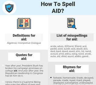 aid, spellcheck aid, how to spell aid, how do you spell aid, correct spelling for aid