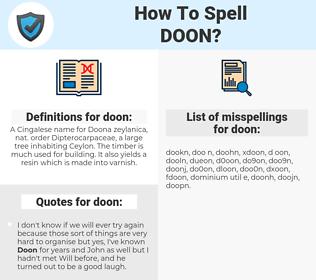 doon, spellcheck doon, how to spell doon, how do you spell doon, correct spelling for doon